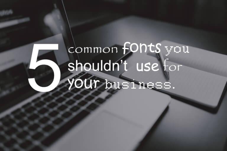 Five fonts you shouldn't use on your website