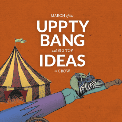 Uppty Bang & Big Top Ideas